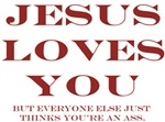 Jesus Love You, But...
