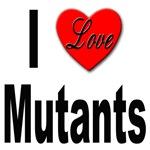 I Love Mutants