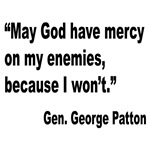 Patton God Have Mercy Quote