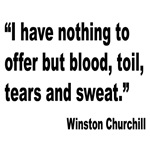 Churchill Blood Sweat Tears Quote