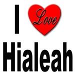 I Love Hialeah Florida