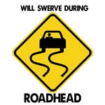 Will Swerve During Roadhead
