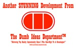 Dumb Ideas Department