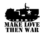 Make Love then War Military Gifts