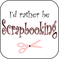 I'd Rather be SCRAPBOOKING