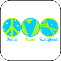 Peace, Love, Scrapbook