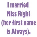 I married Miss Right