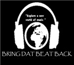 bring dat beat back world