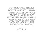 But you will receive power when the Holy Spirit co