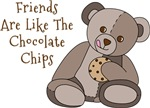 Friends Are Like The Chocolate Chips