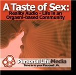 A Taste of Sex:Reality Audio