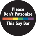 Don't Patronize This Gay Bar