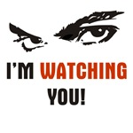 I am watching you!
