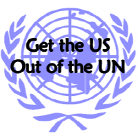 <b>Get the US Out of the UN!</b>