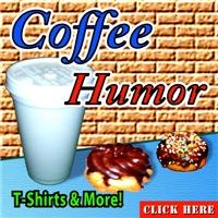 Coffee Humor T-Shirts, Tees & More