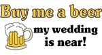 Buy me a beer my wedding is near!
