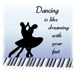 Dancing is like Dreaming t-shirts & gifts