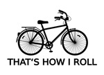 That's how I roll, bicycle