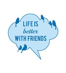 Life is better find friends