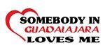 Somebody in Guadalajara loves me
