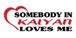 Somebody in Kalyan loves me