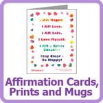 Affirmation Cards, Prints and Mugs