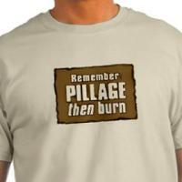 Pillage, Then Burn