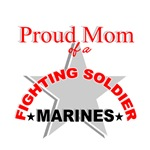 Proud Mom of a Fighting Soldier - Marines