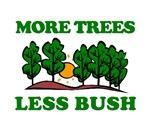 More Trees Less Bush.