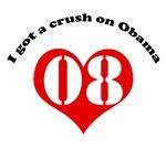 I got a crush on Obama. Barack Obama T-shirts.