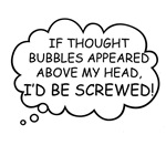 Thought Bubbles.. I'd be screwed
