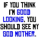 Good Looking God Mother