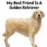 My Best Friend Is A Golden Retriever