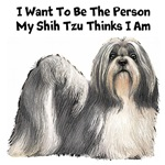 I Want To Be The Person My Shih Tzu