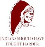 Indians should have fought harder
