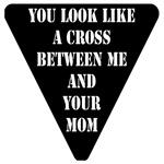 Cross Between Me & Your Mom