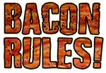 BACON RULES!