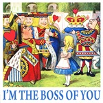 I'M THE BOSS OF YOU
