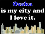 Osaka Is My City And I Love It