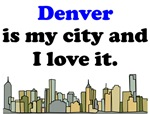 Denver Is My City And I Love It