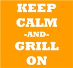 Keep Calm And Grill On (Orange)