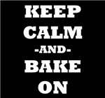 Keep Calm And Bake On (Black)
