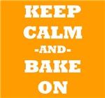 Keep Calm And Bake On (Orange)
