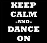 Keep Calm And Dance On (Black)