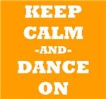 Keep Calm And Dance On (Orange)