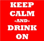 Keep Calm And Drink On (Red)