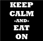 Keep Calm And Eat On (Black)