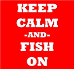 Keep Calm And Fish On (Red)