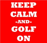 Keep Calm And Golf On (Red)