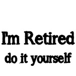 I'm Retired. do it yourself